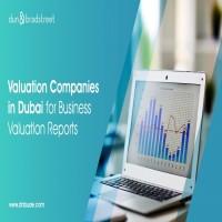 Leading Valuation Companies in Dubai for UAE Businesses
